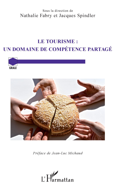 Le Tourisme : Un domaine de compétence partagé